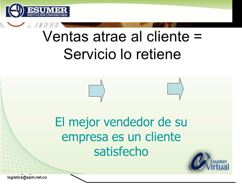 Ventas atrae al cliente = Servicio lo retiene