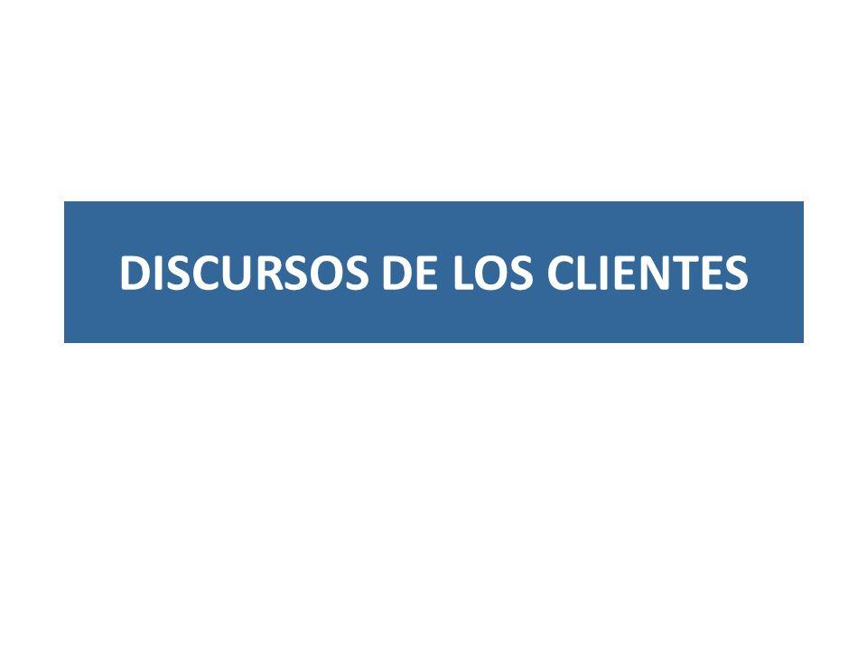 DISCURSOS DE LOS CLIENTES