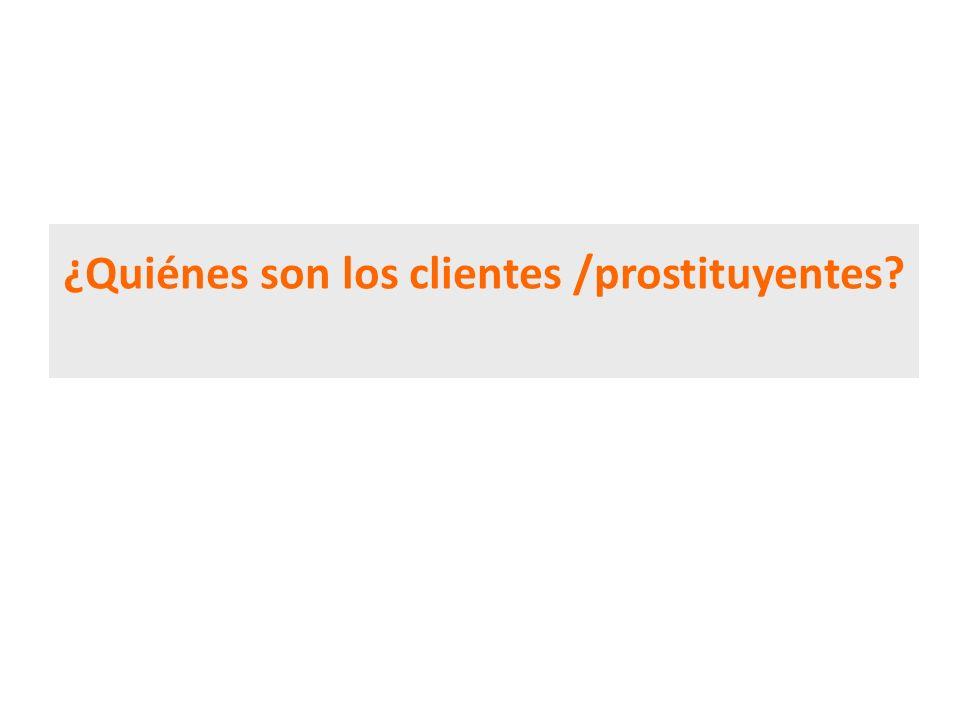 ¿Quiénes son los clientes /prostituyentes