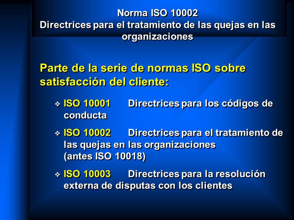 Parte de la serie de normas ISO sobre satisfacción del cliente: