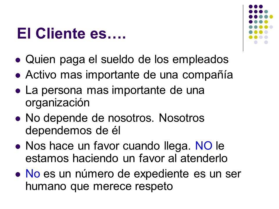 El Cliente es…. Quien paga el sueldo de los empleados