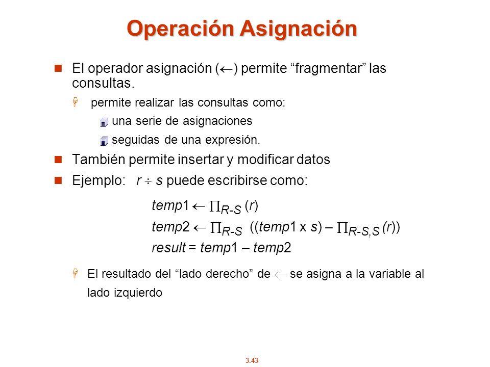Operación Asignación El operador asignación () permite fragmentar las consultas. permite realizar las consultas como: