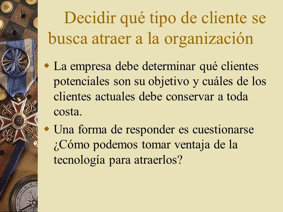 Decidir qué tipo de cliente se busca atraer a la organización