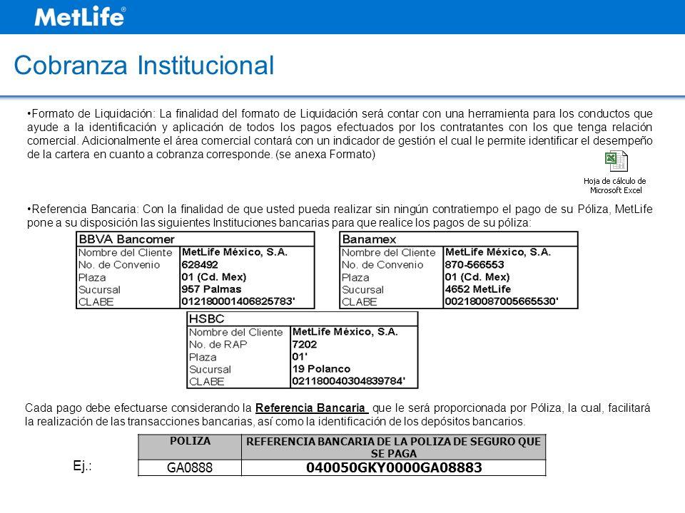 REFERENCIA BANCARIA DE LA POLIZA DE SEGURO QUE SE PAGA