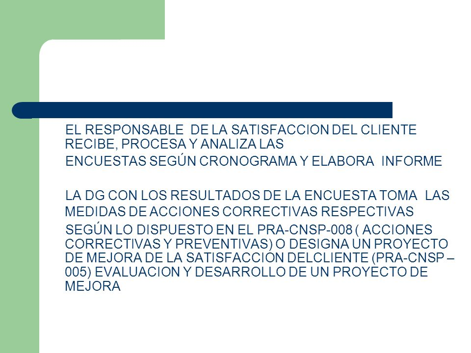 EL RESPONSABLE DE LA SATISFACCION DEL CLIENTE RECIBE, PROCESA Y ANALIZA LAS