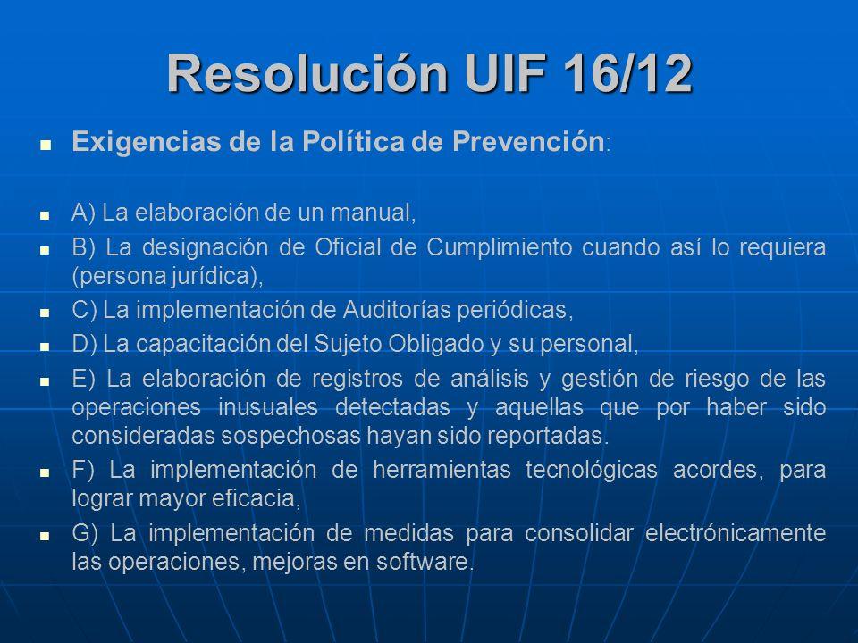 Resolución UIF 16/12 Exigencias de la Política de Prevención: