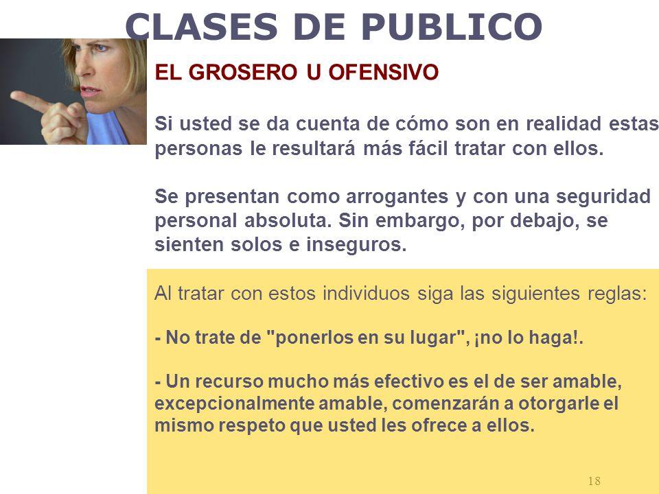 CLASES DE PUBLICO EL GROSERO U OFENSIVO