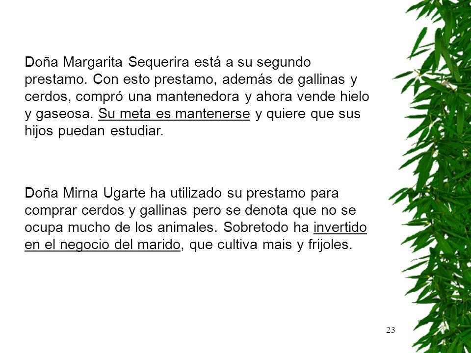 Doña Margarita Sequerira está a su segundo prestamo