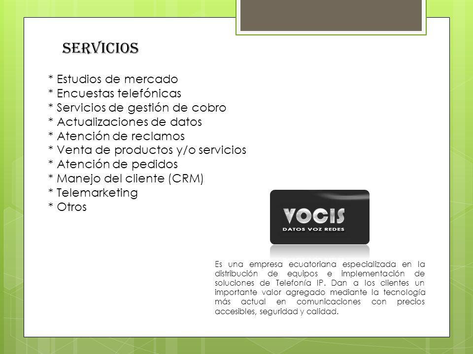 Servicios * Estudios de mercado * Encuestas telefónicas