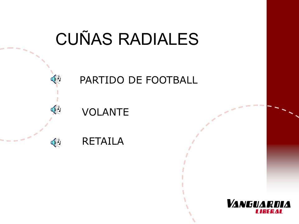 CUÑAS RADIALES PARTIDO DE FOOTBALL VOLANTE RETAILA