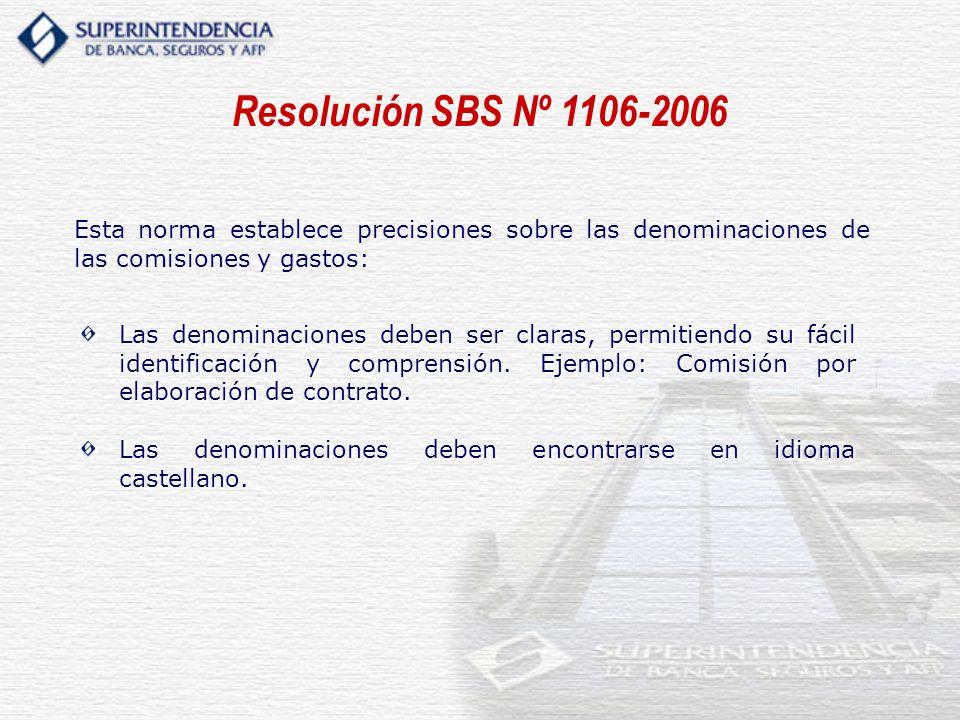 Resolución SBS Nº 1106-2006 Esta norma establece precisiones sobre las denominaciones de las comisiones y gastos: