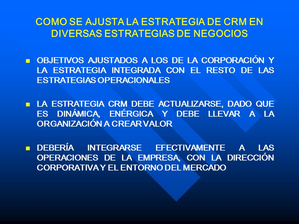 COMO SE AJUSTA LA ESTRATEGIA DE CRM EN DIVERSAS ESTRATEGIAS DE NEGOCIOS
