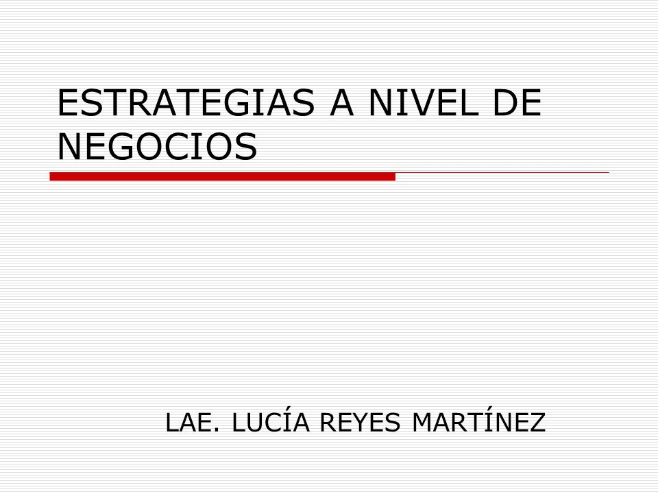ESTRATEGIAS A NIVEL DE NEGOCIOS