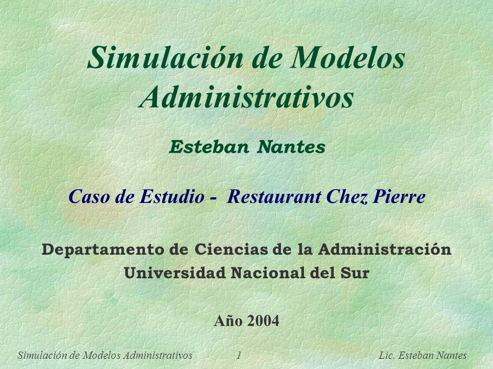 Simulación de Modelos Administrativos Esteban Nantes