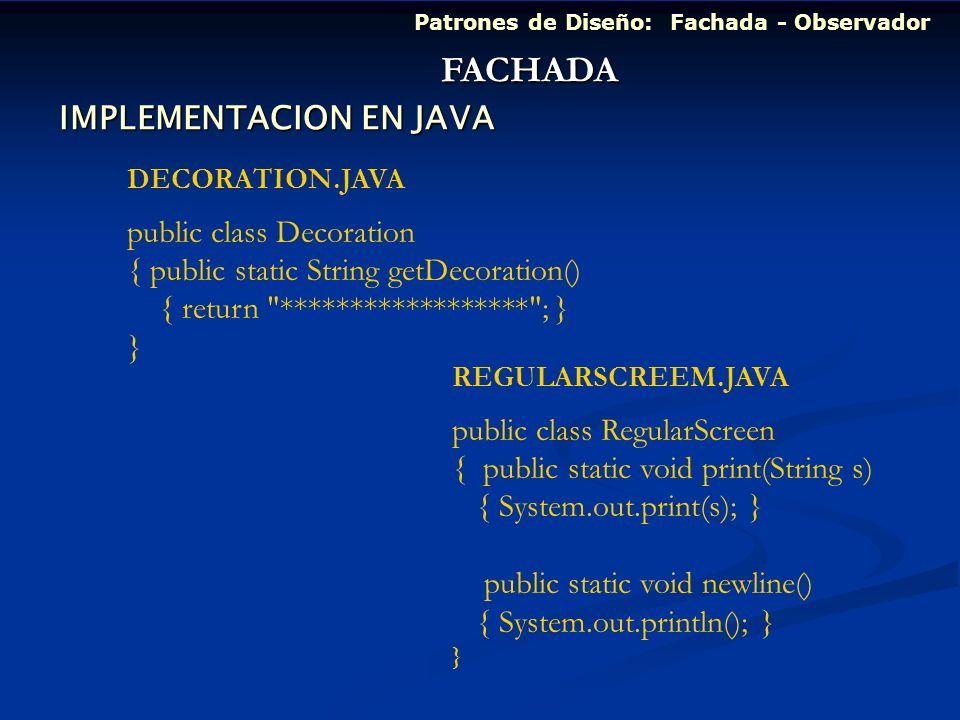 FACHADA IMPLEMENTACION EN JAVA public class Decoration