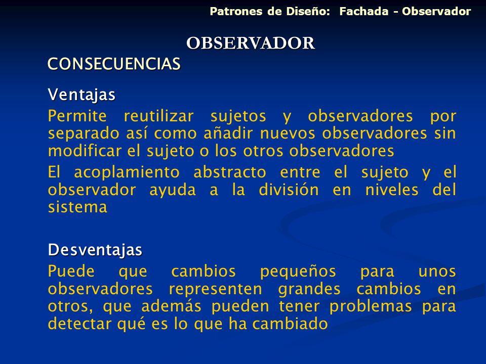 OBSERVADOR CONSECUENCIAS Ventajas