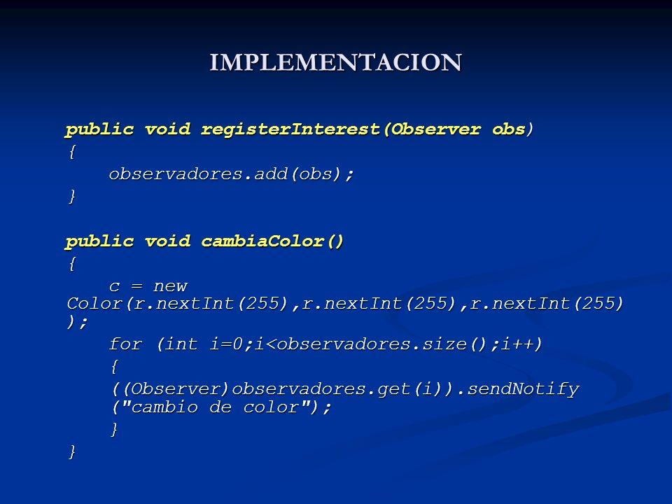 IMPLEMENTACION public void registerInterest(Observer obs) {