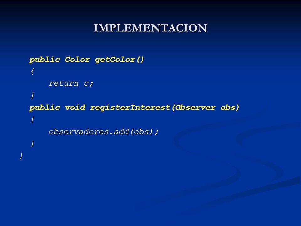 IMPLEMENTACION public Color getColor() { return c; }