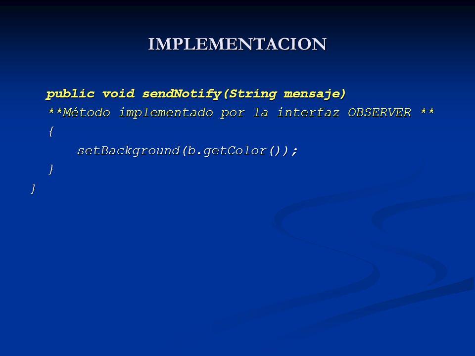 IMPLEMENTACION public void sendNotify(String mensaje)