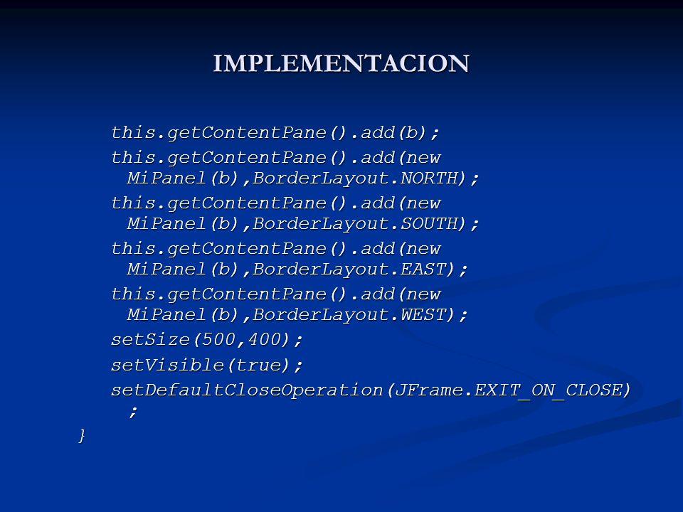 IMPLEMENTACION this.getContentPane().add(b);
