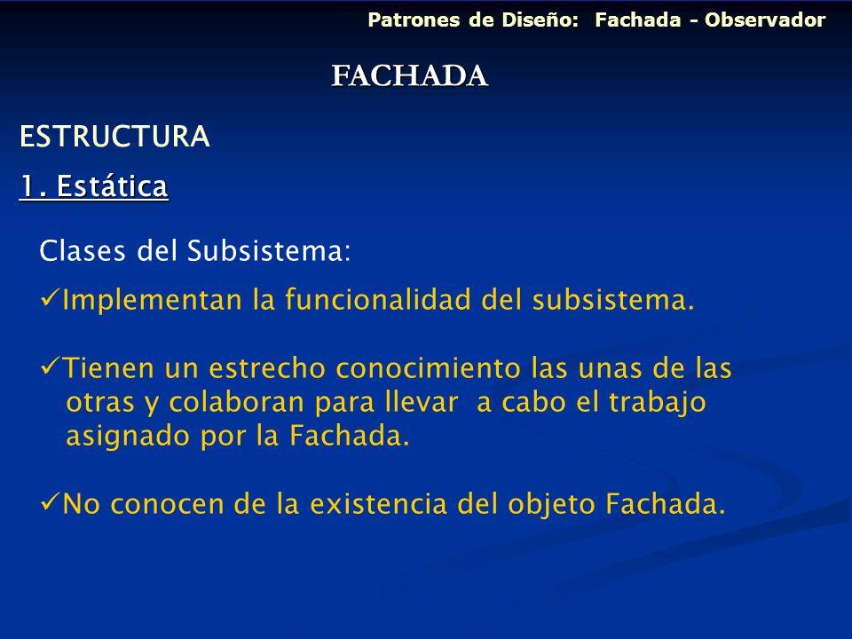 FACHADA ESTRUCTURA 1. Estática Clases del Subsistema: