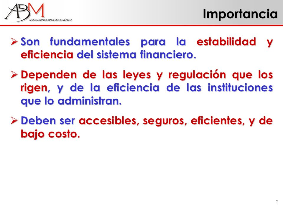 Importancia Son fundamentales para la estabilidad y eficiencia del sistema financiero.