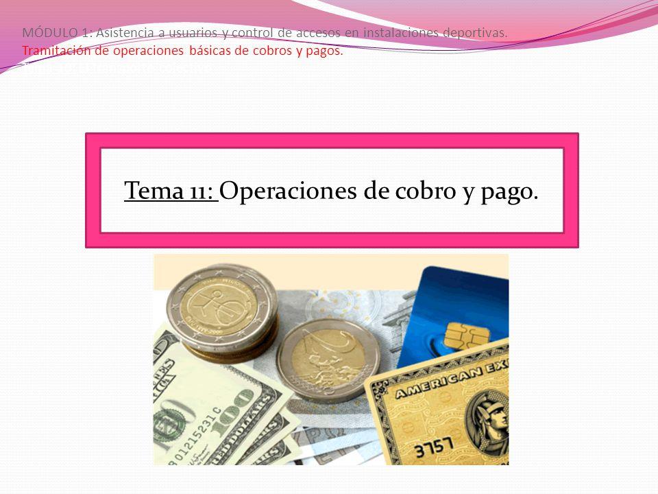 Tema 11: Operaciones de cobro y pago.
