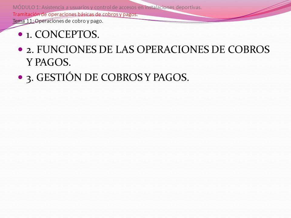 2. FUNCIONES DE LAS OPERACIONES DE COBROS Y PAGOS.
