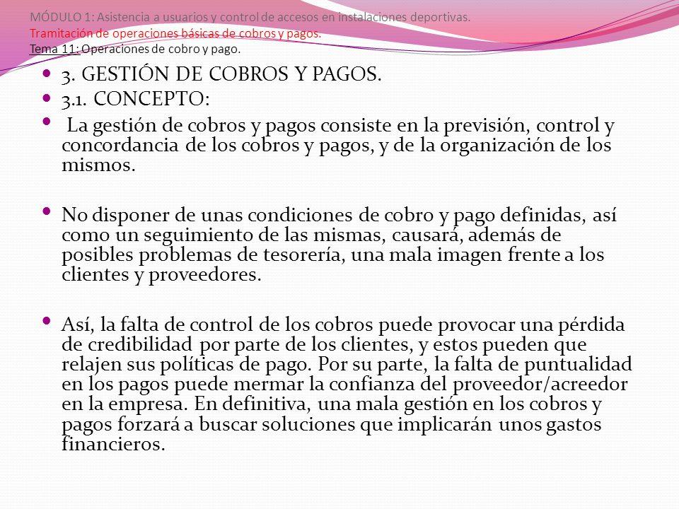 3. GESTIÓN DE COBROS Y PAGOS. 3.1. CONCEPTO: