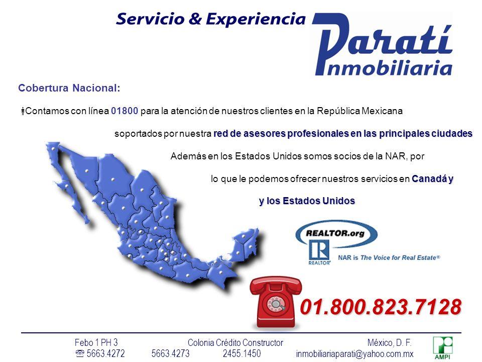 Cobertura Nacional: Contamos con línea 01800 para la atención de nuestros clientes en la República Mexicana.