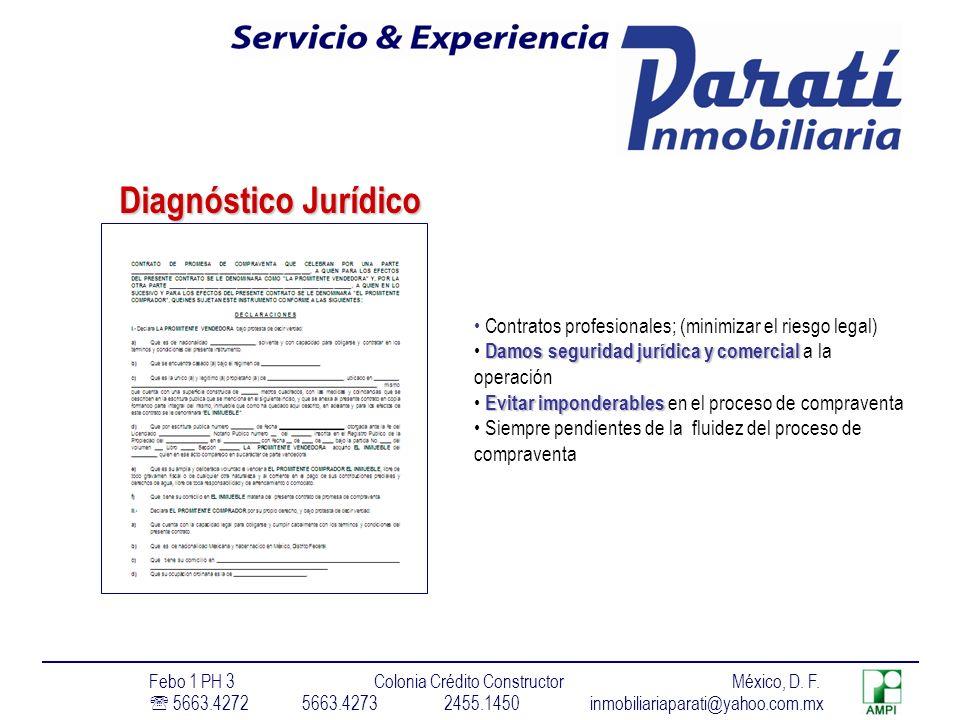 Diagnóstico Jurídico Contratos profesionales; (minimizar el riesgo legal) Damos seguridad jurídica y comercial a la operación.