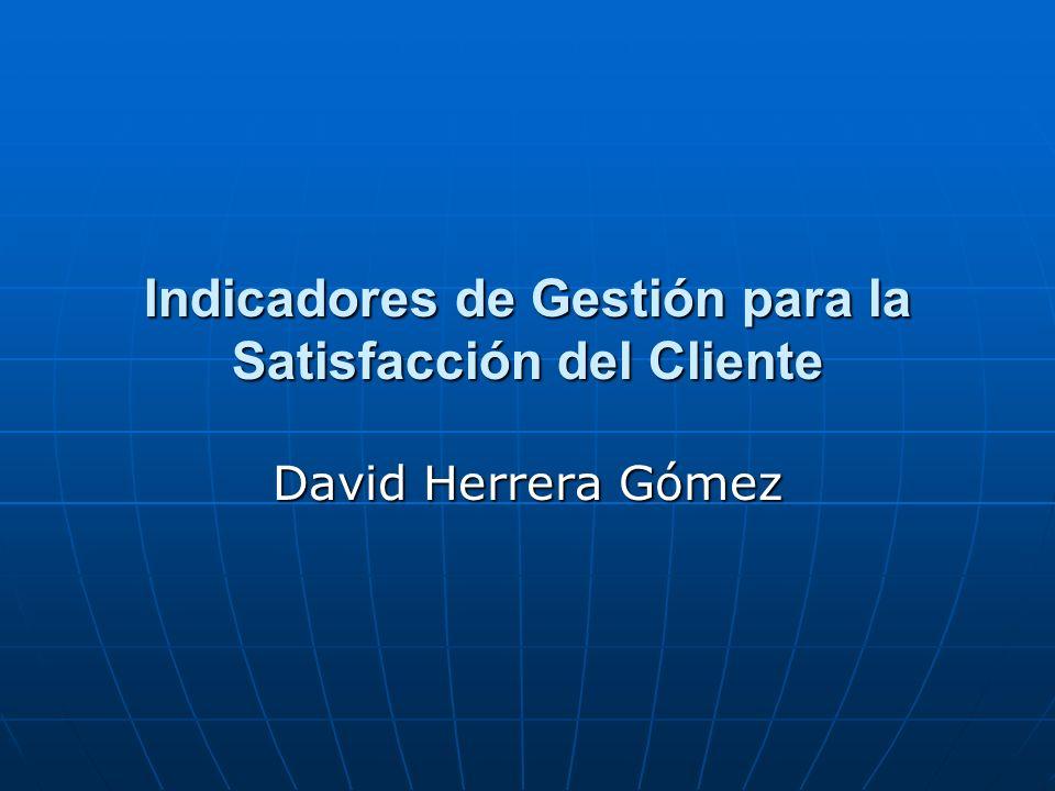 Indicadores de Gestión para la Satisfacción del Cliente