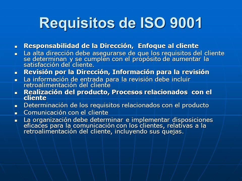 Requisitos de ISO 9001 Responsabilidad de la Dirección, Enfoque al cliente.