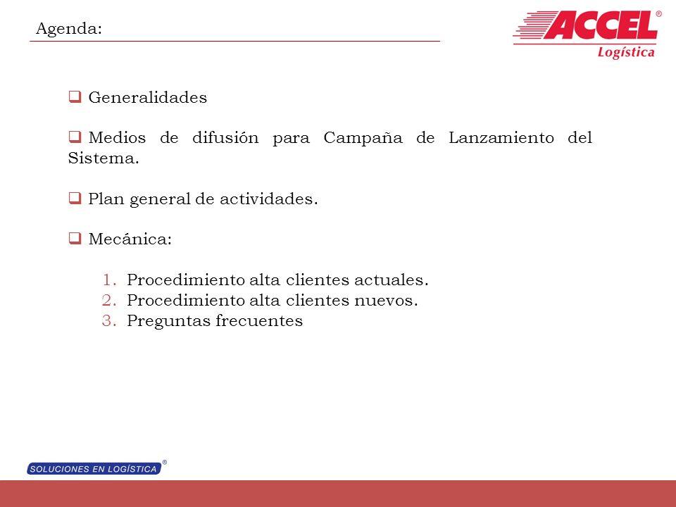 Agenda: Generalidades. Medios de difusión para Campaña de Lanzamiento del Sistema. Plan general de actividades.