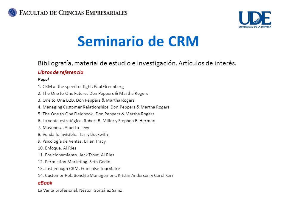 Seminario de CRM Bibliografía, material de estudio e investigación. Artículos de interés. Libros de referencia.