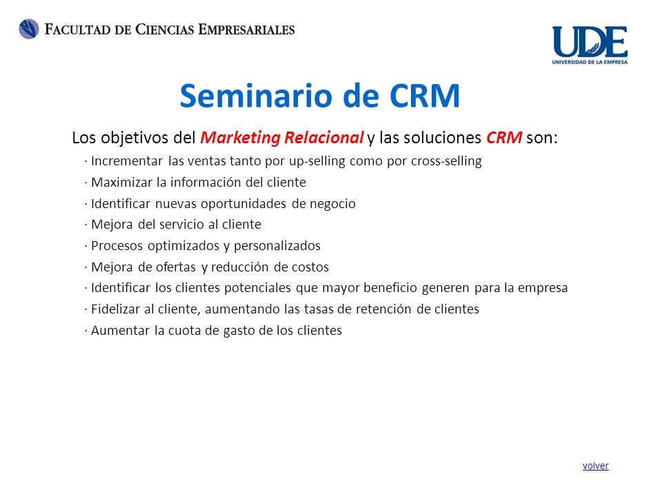 Seminario de CRM Los objetivos del Marketing Relacional y las soluciones CRM son: