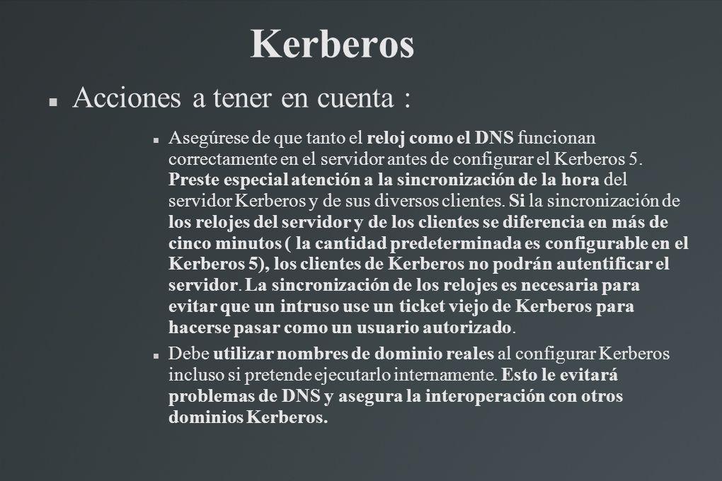 Kerberos Acciones a tener en cuenta :