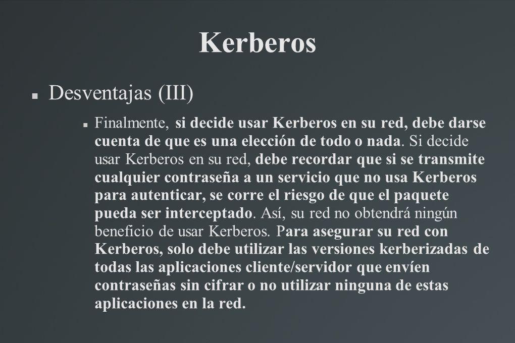 Kerberos Desventajas (III)