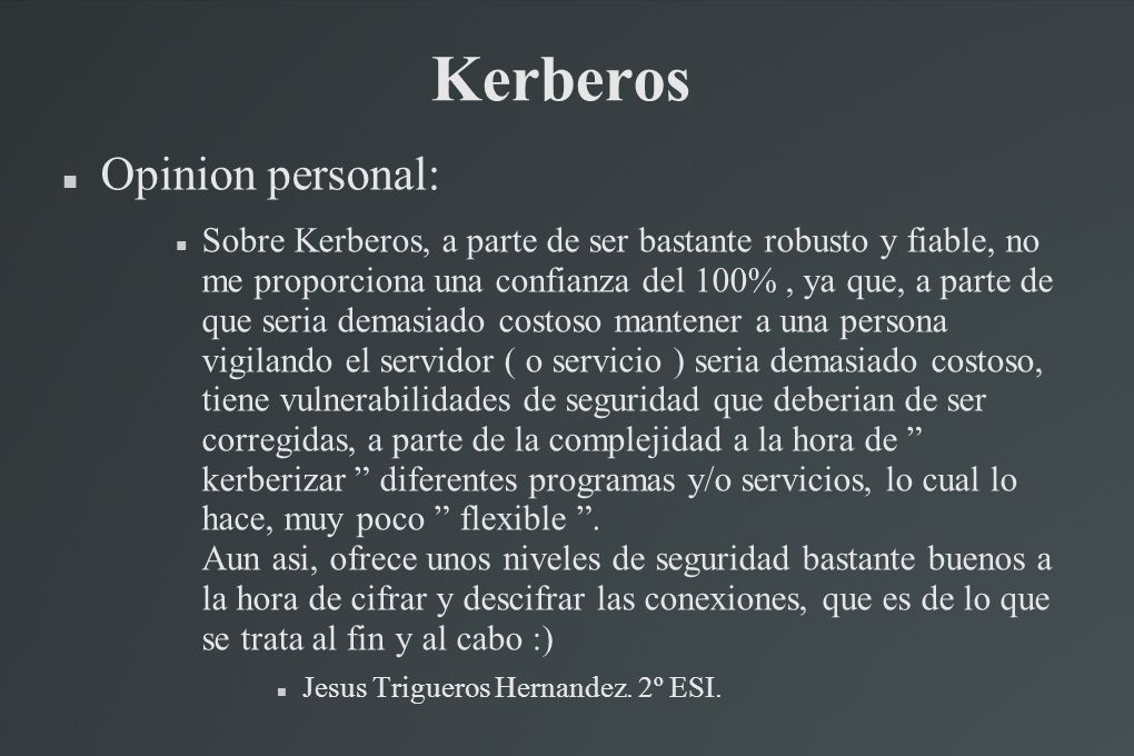 Kerberos Opinion personal: