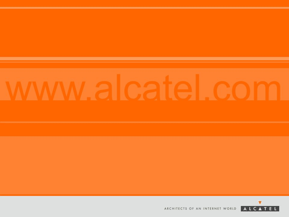 www.alcatel.com This slide may be used as the final slide of a presentation and can be displayed during a Question-and-Answer portion of a talk.