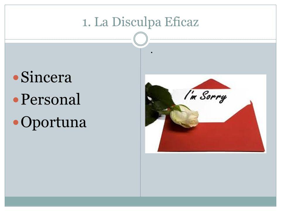 1. La Disculpa Eficaz . Sincera Personal Oportuna
