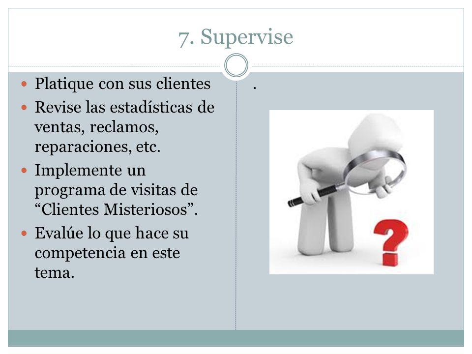 7. Supervise Platique con sus clientes