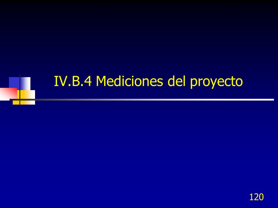 IV.B.4 Mediciones del proyecto