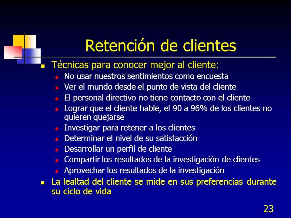 Retención de clientes Técnicas para conocer mejor al cliente: