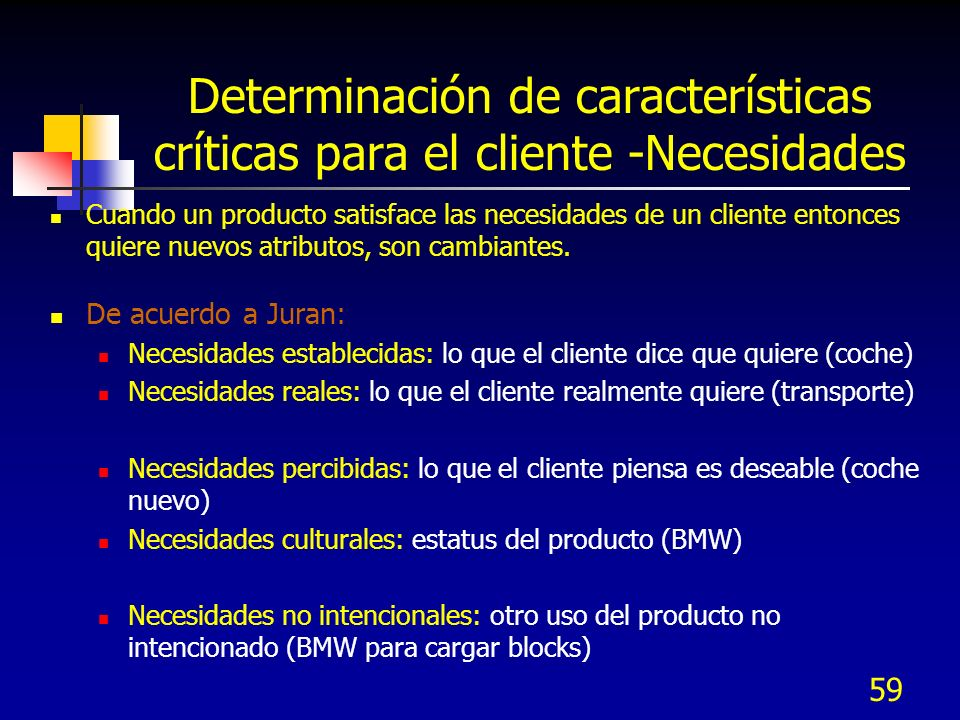 Determinación de características críticas para el cliente -Necesidades