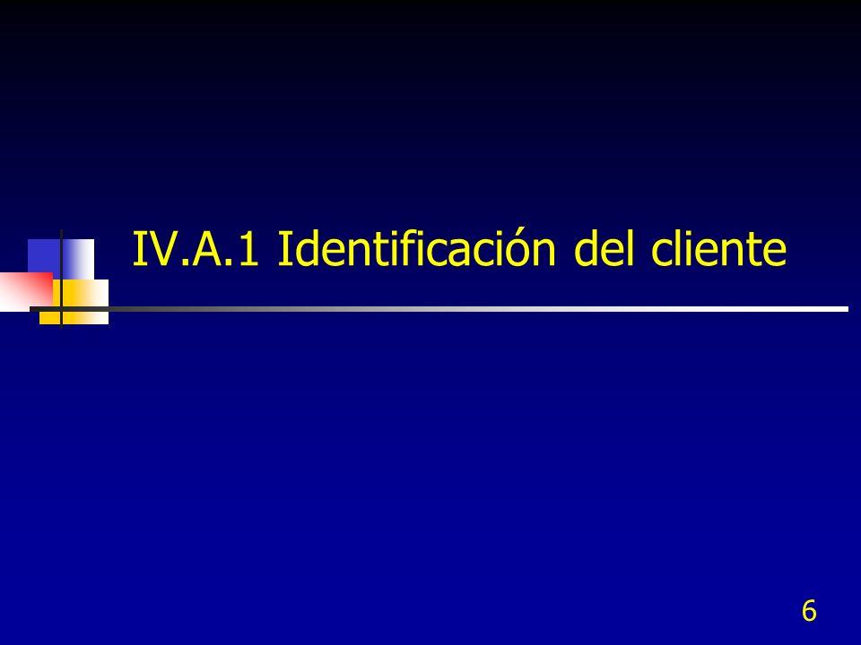 IV.A.1 Identificación del cliente