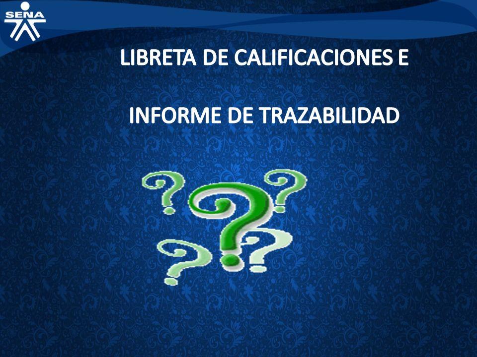 LIBRETA DE CALIFICACIONES E INFORME DE TRAZABILIDAD