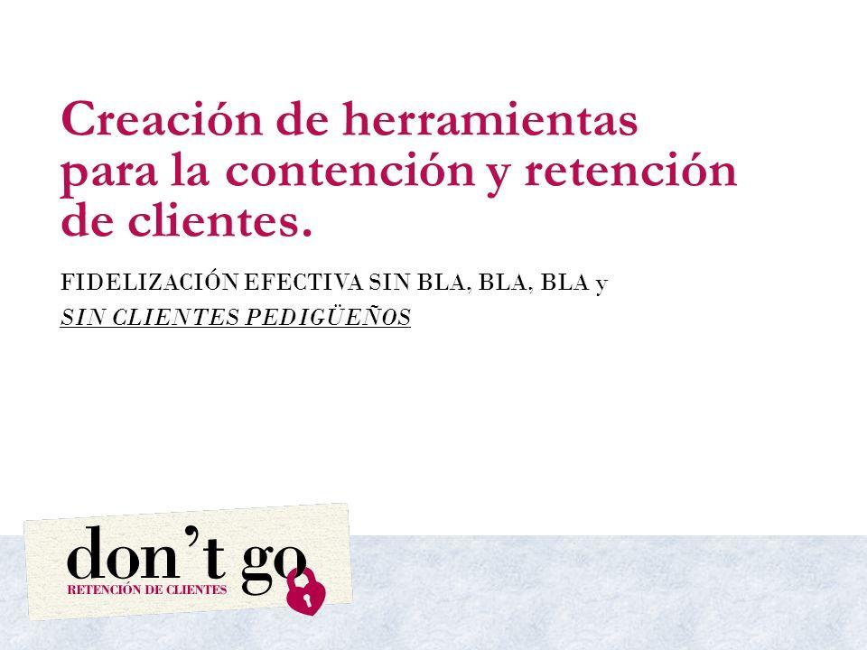 Creación de herramientas para la contención y retención de clientes.
