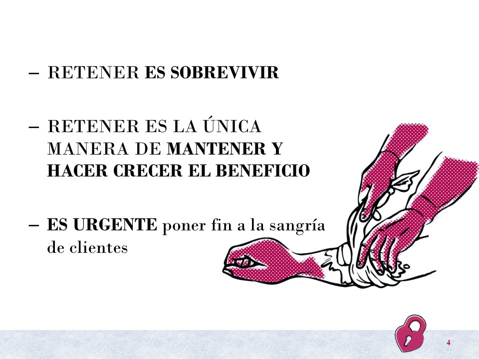 RETENER ES SOBREVIVIR RETENER ES LA ÚNICA MANERA DE MANTENER Y HACER CRECER EL BENEFICIO.