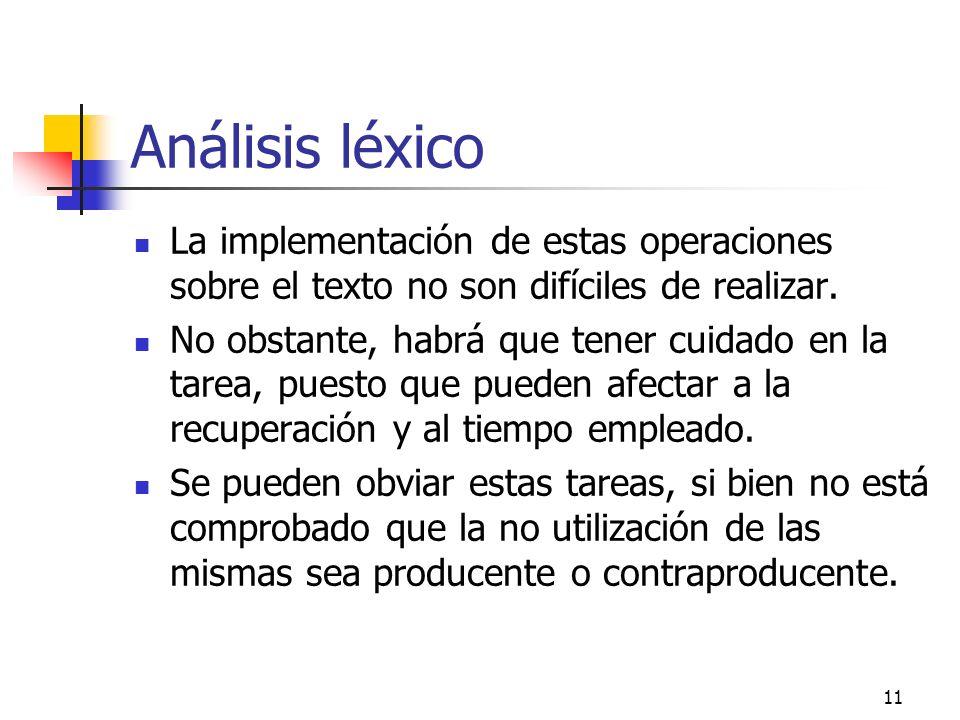Análisis léxico La implementación de estas operaciones sobre el texto no son difíciles de realizar.